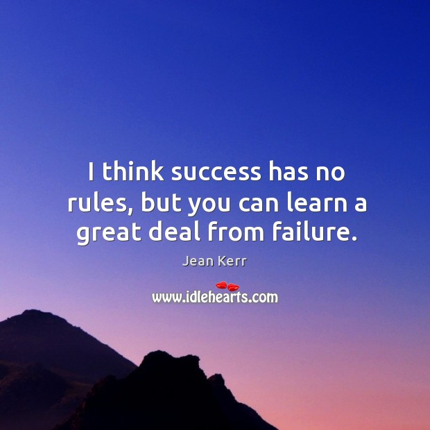 Image, I think success has no rules, but you can learn a great deal from failure.