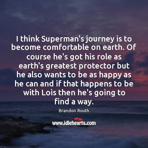 Image, I think Superman's journey is to become comfortable on earth. Of course