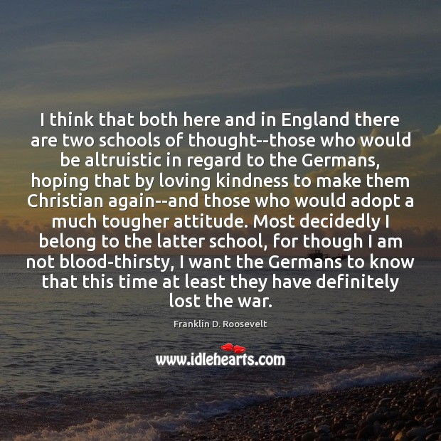 I think that both here and in England there are two schools Franklin D. Roosevelt Picture Quote