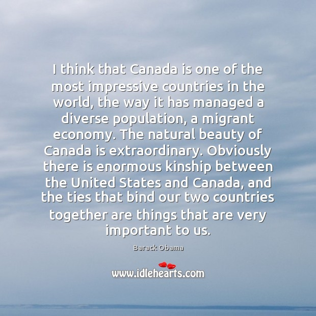 Image, I think that Canada is one of the most impressive countries in