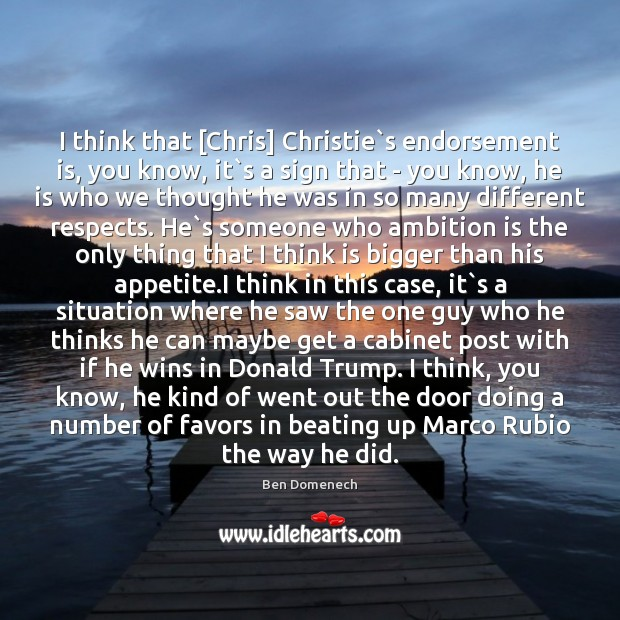 Image, I think that [Chris] Christie`s endorsement is, you know, it`s