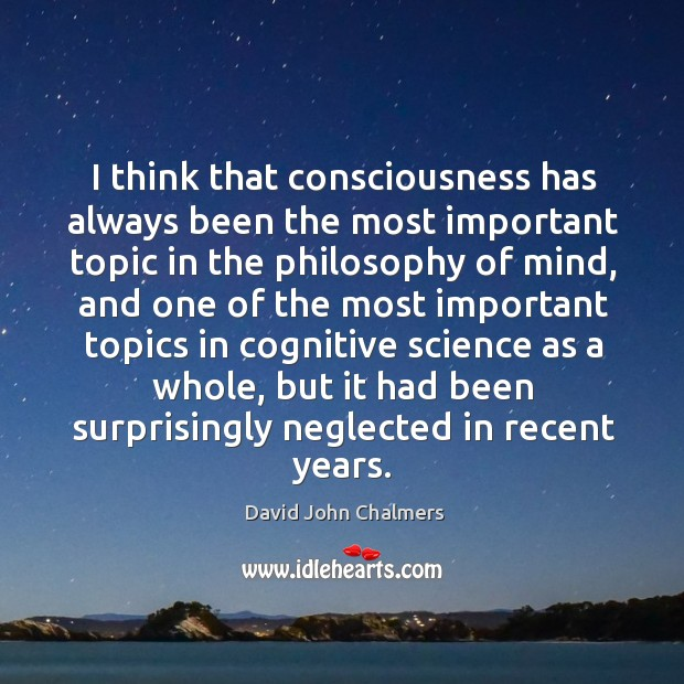 I think that consciousness has always been the most important topic in the Image