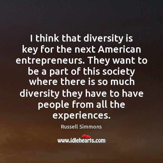 I think that diversity is key for the next American entrepreneurs. They Image