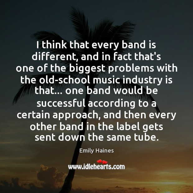 I think that every band is different, and in fact that's one Image
