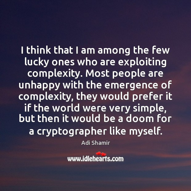 Image, I think that I am among the few lucky ones who are