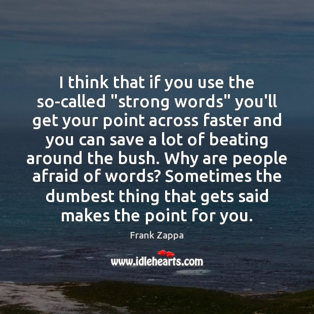 "I think that if you use the so-called ""strong words"" you'll get Image"