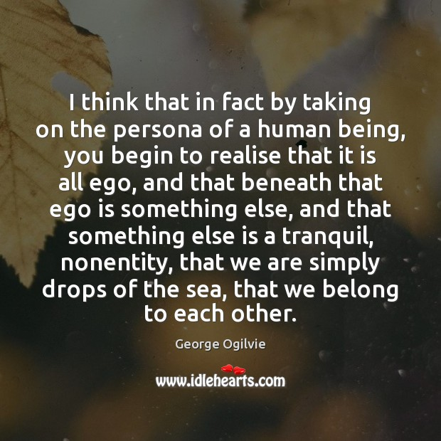 I think that in fact by taking on the persona of a Ego Quotes Image