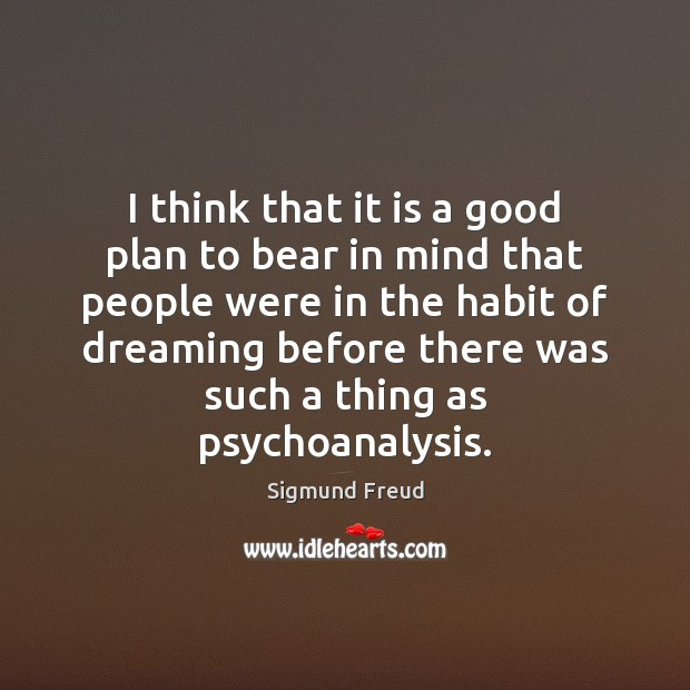 I think that it is a good plan to bear in mind Dreaming Quotes Image