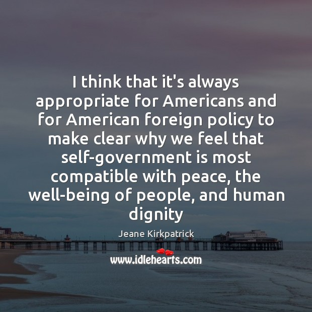 I think that it's always appropriate for Americans and for American foreign Image