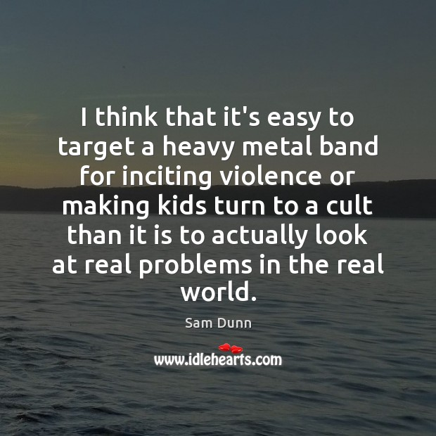 I think that it's easy to target a heavy metal band for Image