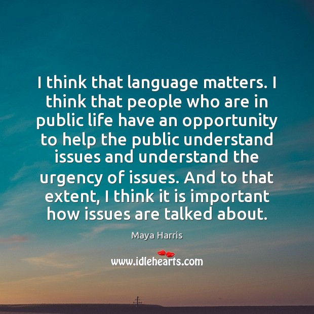 I think that language matters. I think that people who are in Image