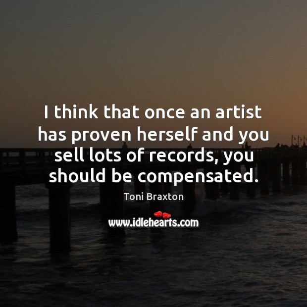 I think that once an artist has proven herself and you sell Image