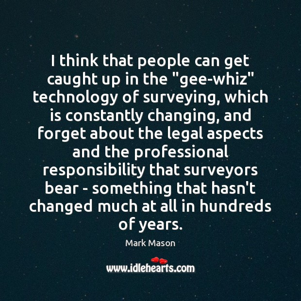 """I think that people can get caught up in the """"gee-whiz"""" technology Image"""