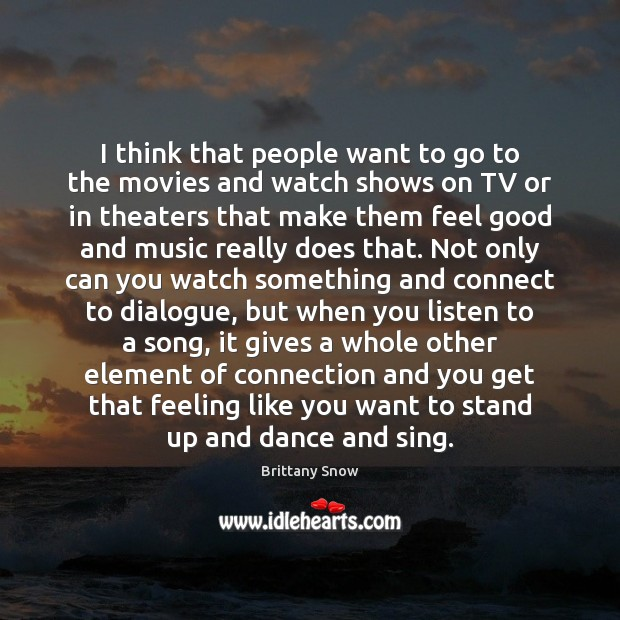Image, I think that people want to go to the movies and watch