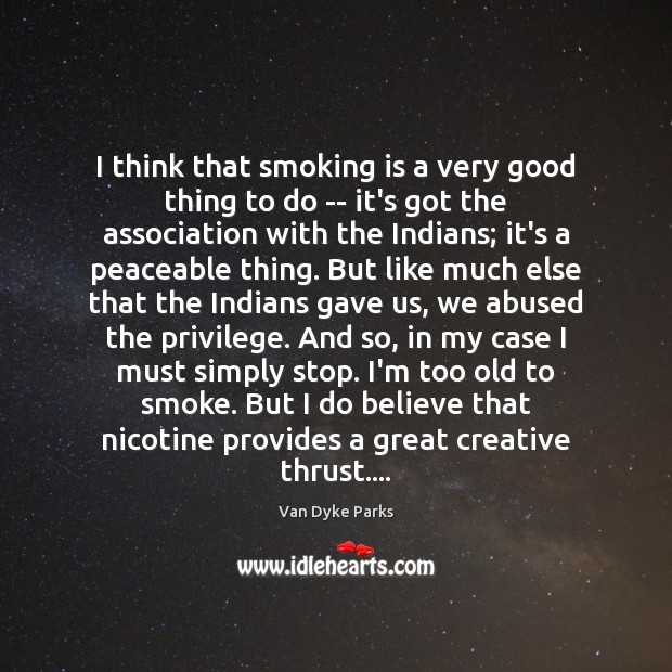 I think that smoking is a very good thing to do — Smoking Quotes Image