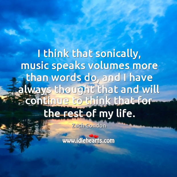 I think that sonically, music speaks volumes more than words do, and Image