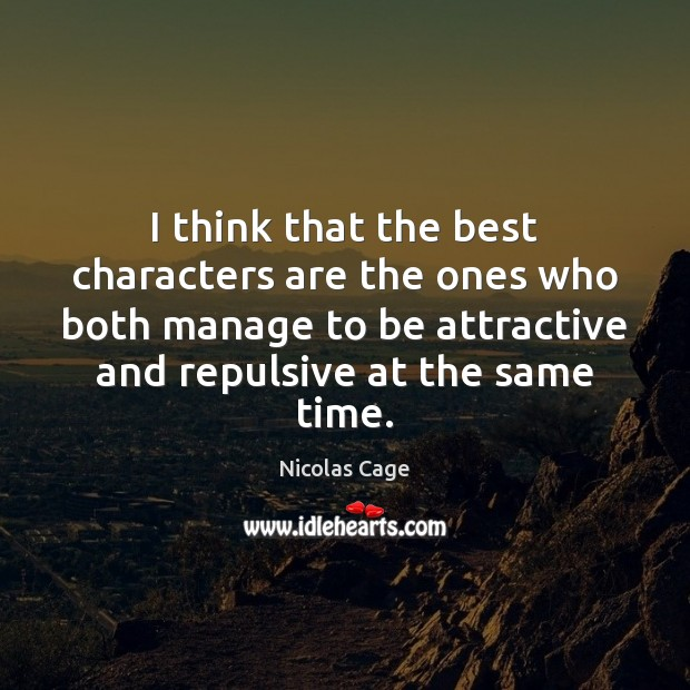 Image, I think that the best characters are the ones who both manage