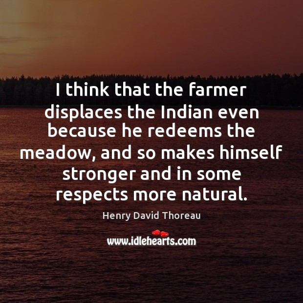 I think that the farmer displaces the Indian even because he redeems Image