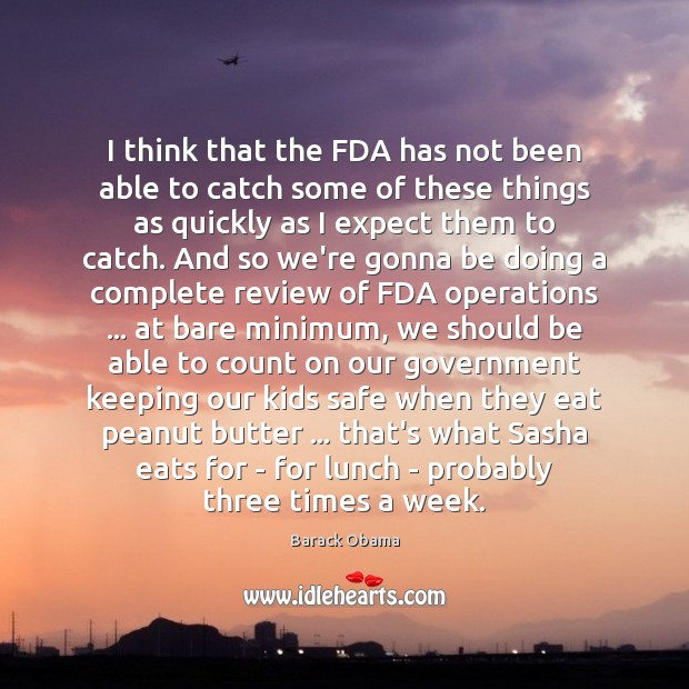 I think that the FDA has not been able to catch some Image