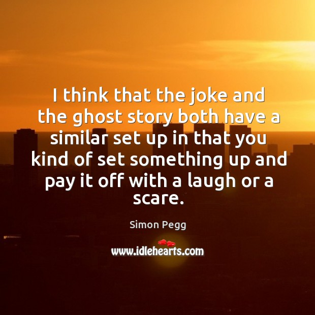 Image, I think that the joke and the ghost story both have a similar set up in that you kind