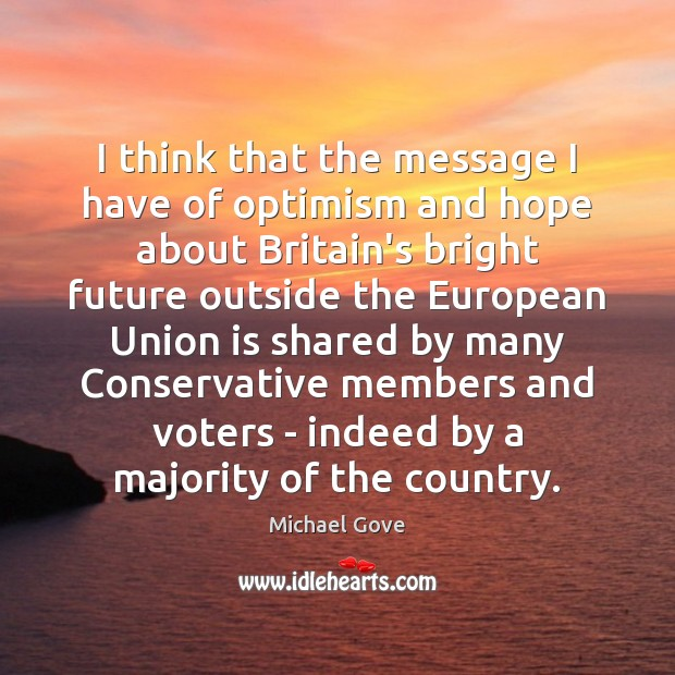 I think that the message I have of optimism and hope about Union Quotes Image