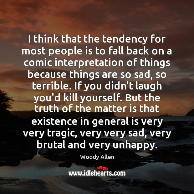 I think that the tendency for most people is to fall back Woody Allen Picture Quote