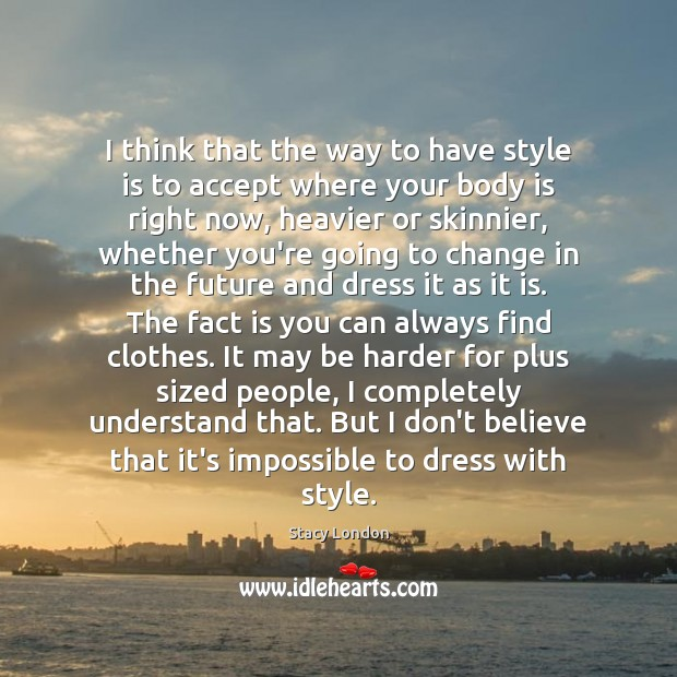 I think that the way to have style is to accept where Image