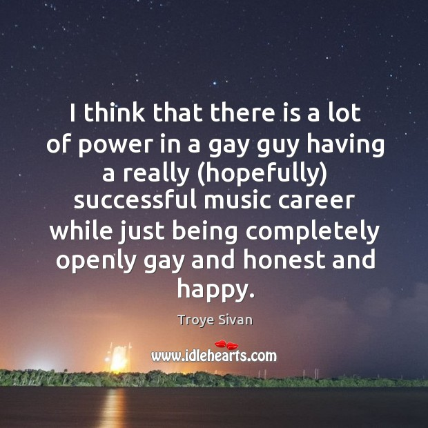 Image, I think that there is a lot of power in a gay