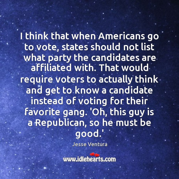 I think that when Americans go to vote, states should not list Jesse Ventura Picture Quote