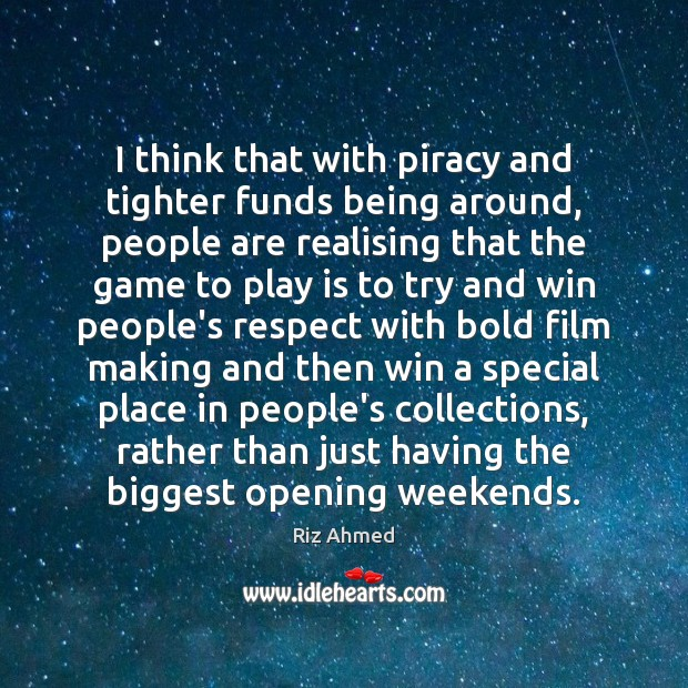 I think that with piracy and tighter funds being around, people are Image
