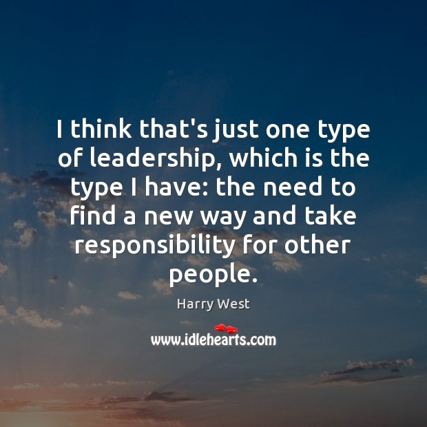 I think that's just one type of leadership, which is the type Image