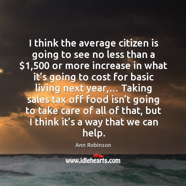 Image, I think the average citizen is going to see no less than a $1,500 or more increase