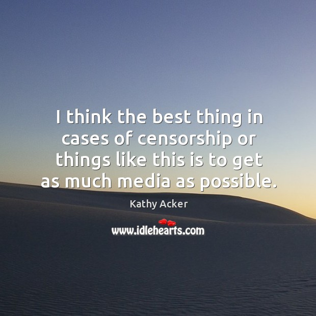 Picture Quote by Kathy Acker