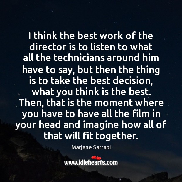 I think the best work of the director is to listen to Image