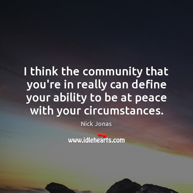 I think the community that you're in really can define your ability Image