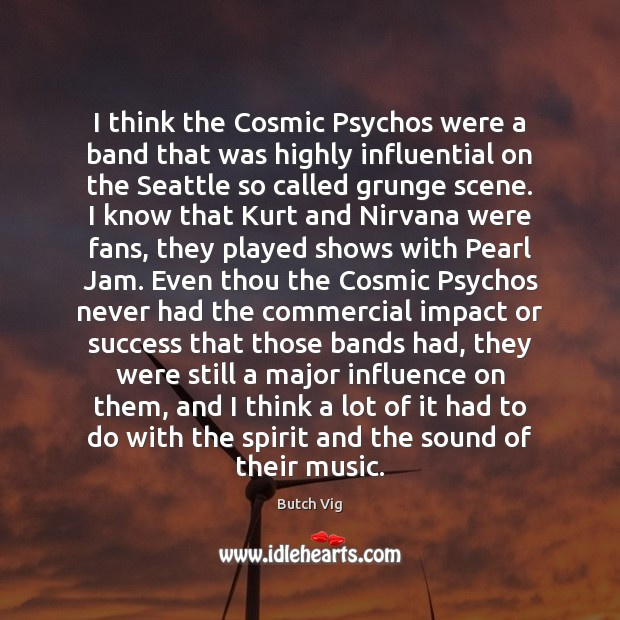 Image, I think the Cosmic Psychos were a band that was highly influential