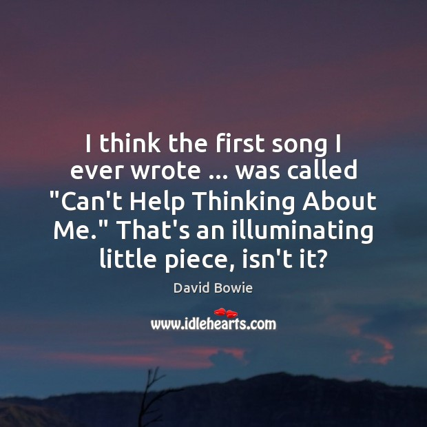"Image, I think the first song I ever wrote … was called ""Can't Help"