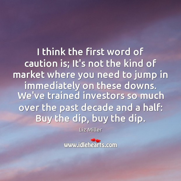 I think the first word of caution is; It's not the kind Liz Miller Picture Quote