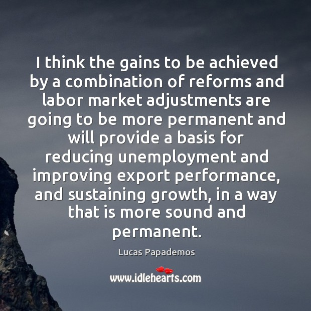 I think the gains to be achieved by a combination of reforms Image