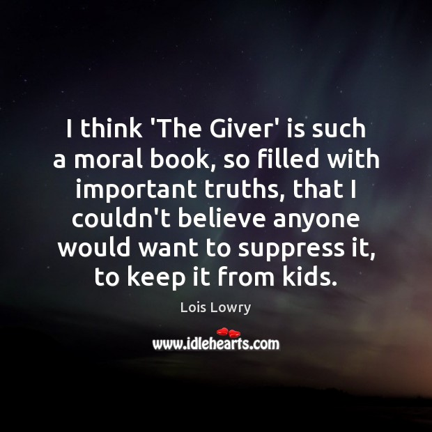 I think 'The Giver' is such a moral book, so filled with Lois Lowry Picture Quote