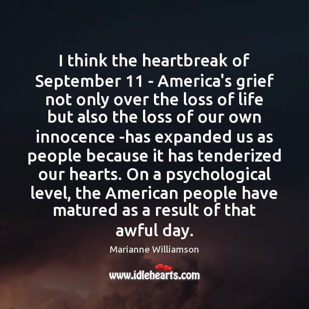 Image, I think the heartbreak of September 11 – America's grief not only over