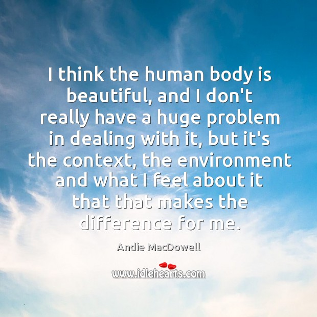 Image, I think the human body is beautiful, and I don't really have