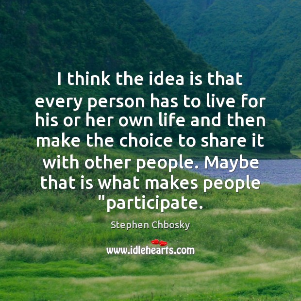I think the idea is that every person has to live for Image