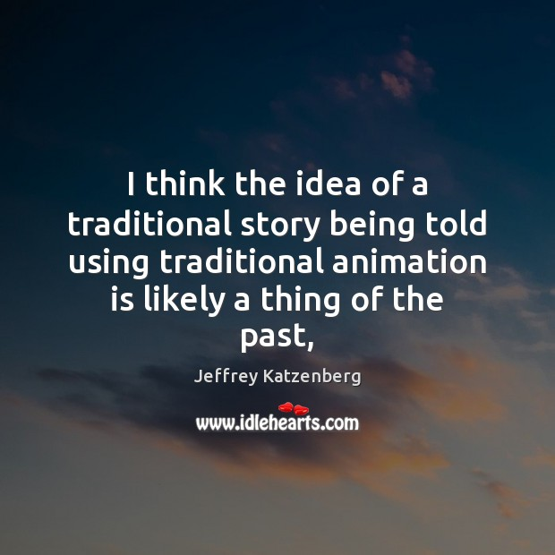 I think the idea of a traditional story being told using traditional Image