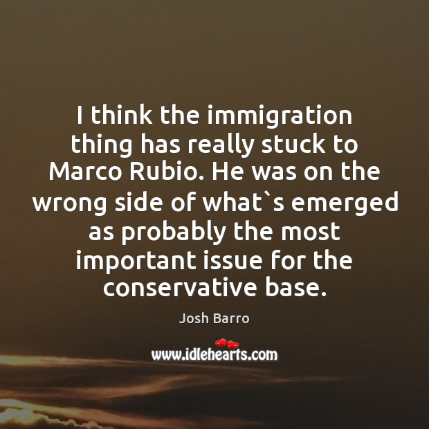 I think the immigration thing has really stuck to Marco Rubio. He Image