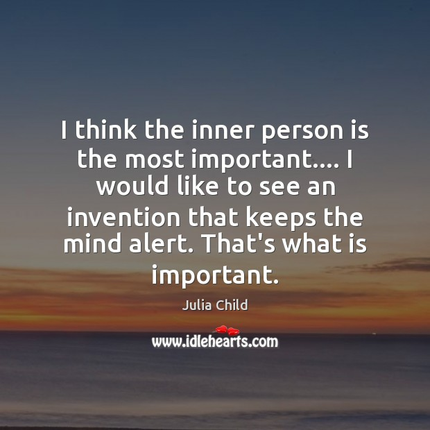 I think the inner person is the most important…. I would like Image