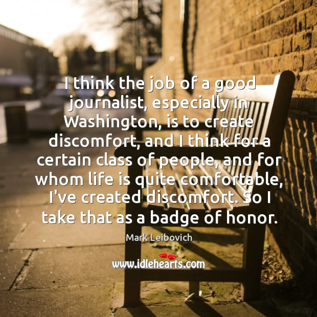 I think the job of a good journalist, especially in Washington, is Mark Leibovich Picture Quote
