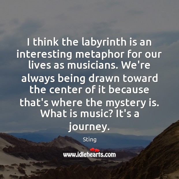 Image, I think the labyrinth is an interesting metaphor for our lives as