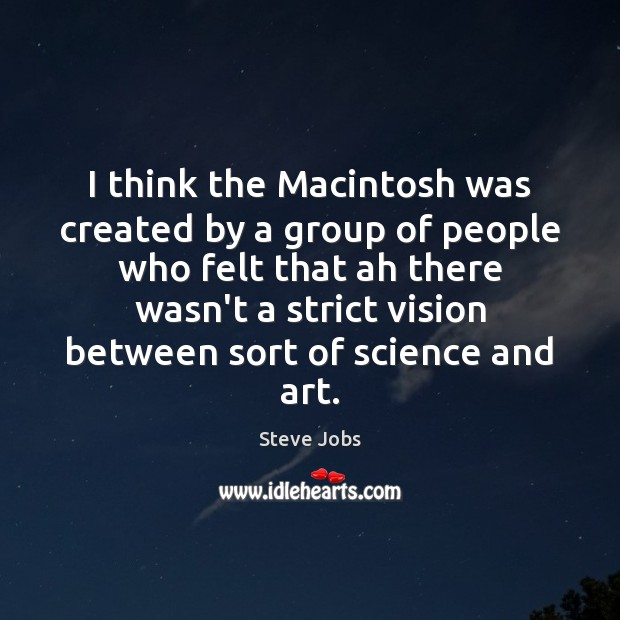 Image, I think the Macintosh was created by a group of people who