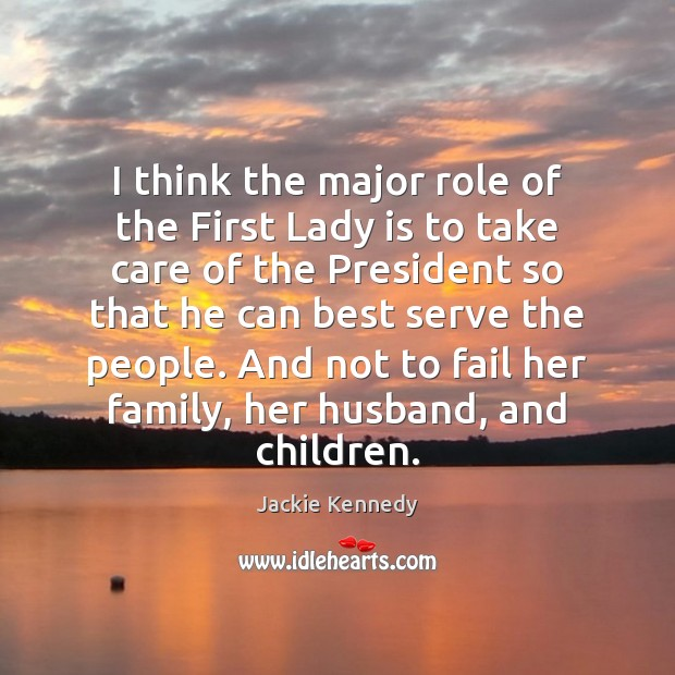 I think the major role of the First Lady is to take Image